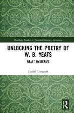 Unlocking the Poetry of W. B. Yeats