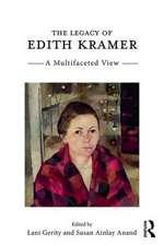 THE LEGACY OF EDITH KRAMER