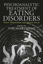 Psychoanalytic Treatment of Eating Disorders