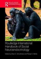 Routledge International Handbook of Social Neuroendocrinolog