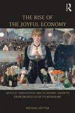 The Rise of the Joyful Economy:  Artistic Innovation and Economic Growth from Brunelleschi to Murakami