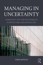 Managing in Uncertainty