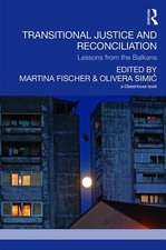 Transitional Justice and Reconciliation:  Lessons from the Balkans