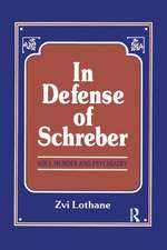 In Defense of Schreber:  Soul Murder and Psychiatry