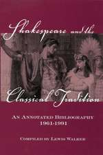 Shakespeare and the Classical Tradition:  An Annotated Bibliography, 1961-1991