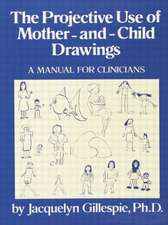 The Projective Use of Mother-And- Child Drawings:  A Manual for Clinicians