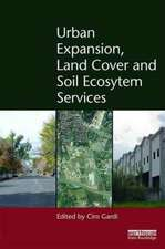 Urban Expansion, Land Cover and Soil Ecosystem Services