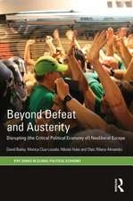 Beyond Defeat and Austerity:  Disrupting (the Critical Political Economy Of) Neoliberal Europe