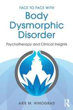 Face to Face with Body Dysmorphic Disorder