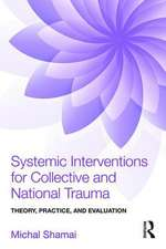 Systemic Interventions for Collective and National Trauma