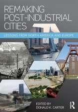 Remaking Post-Industrial Cities