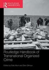 Routledge Handbook of Transnational Organized Crime