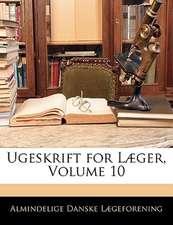 UGESKRIFT FOR L GER, VOLUME 10