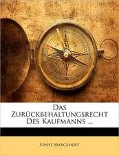 Das Zur�ckbehaltungsrecht Des Kaufmanns ...