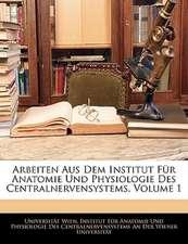 Arbeiten Aus Dem Institut F�r Anatomie Und Physiologie Des Centralnervensystems, Volume 1