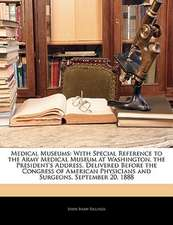 MEDICAL MUSEUMS: WITH SPECIAL REFERENCE