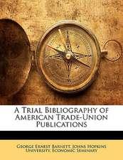 A TRIAL BIBLIOGRAPHY OF AMERICAN TRADE-U