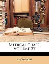 MEDICAL TIMES, VOLUME 37