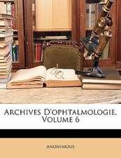 ARCHIVES D'OPHTALMOLOGIE, VOLUME 6