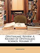 OPHTHALMIC REVIEW: A RECORD OF OPHTHALMI