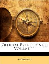 OFFICIAL PROCEEDINGS, VOLUME 11