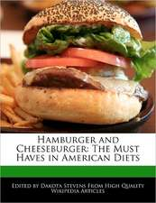 Hamburger and Cheeseburger: The Must Haves in American Diets