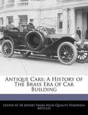 Antique Cars: A History of the Brass Era of Car Building