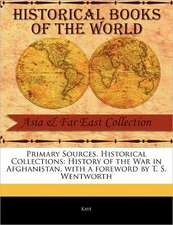 Primary Sources, Historical Collections:  History of the War in Afghanistan, with a Foreword by T. S. Wentworth