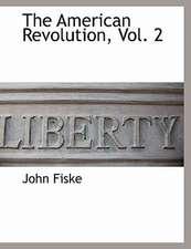 The American Revolution, Vol. 2