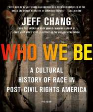 Who We Be:  A Cultural History of Race in Post Civil Rights America