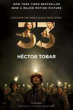 The 33:  The Untold Stories of 33 Men Buried in a Chilean Mine, and the Miracle That Set Them Free
