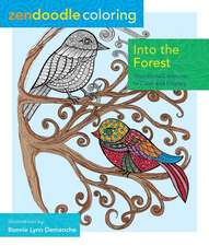 Zendoodle Coloring:  Woodland Creatures to Color and Display
