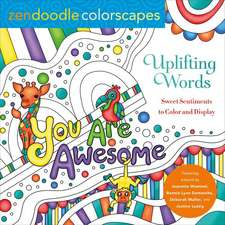 Zendoodle Colorscapes: Uplifting Words: Sweet Sentiments to Color and Display
