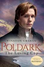 The Loving Cup: A Novel of Cornwall 1813-1815