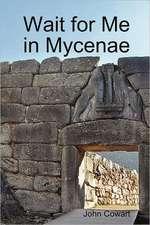 Wait for Me in Mycenae