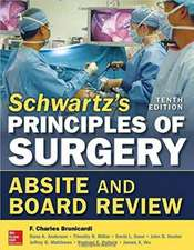 Schwartz's Principles of Surgery ABSITE and Board Review, 10/e