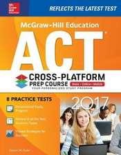 McGraw-Hill Education ACT 2017 Cross-Platform Prep Course