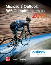 Microsoft Outlook 365 Complete: In Practice, 2019 Edition