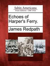 Echoes of Harper's Ferry.