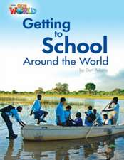 Adams, D: Our World Readers: Getting to School Around the Wo