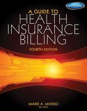 A Guide to Health Insurance Billing with Access Code:  Since 1865