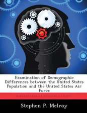 Examination of Demographic Differences Between the United States Population and the United States Air Force