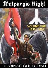 Walpurgis Night:  Volume One 1919 - 1933