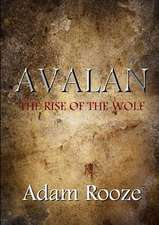 Avalan:  The Rise of the Wolf