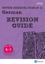 Lanzer, H: Revise Edexcel GCSE (9-1) German Revision Guide