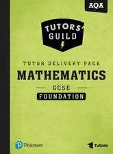 Tutors' Guild AQA GCSE (9-1) Mathematics Foundation Tutor Delivery Pack