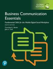 Business Communication Essentials: Fundamental Skills for the Mobile-Digital-Social Workplace, Global Edition