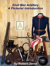 Civil War Artillery - A Pictorial Introduction