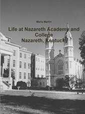 Life at Nazareth Academy and College - Nazareth, Kentucky