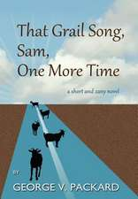 That Grail Song, Sam, One More Time